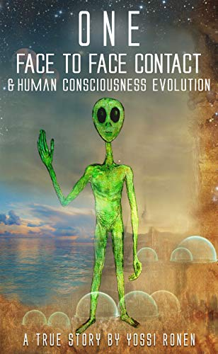 ONE: FacetoFace Contact Experiencing ET Consciousness and Human Consciousness Evolution