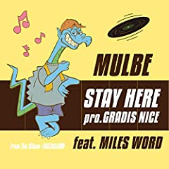 MULBE「STAY HERE feat.MILES WORD」の歌詞を収録したCDジャケット画像
