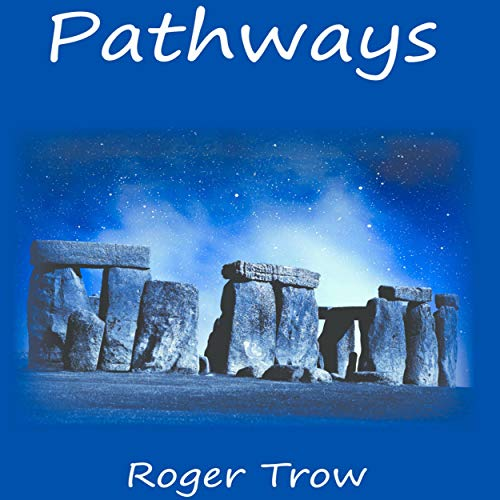 Pathways                   By:                                                                                                                                 Roger Trow                               Narrated by:                                                                                                                                 Robert Sebastian Cooper                      Length: 7 hrs and 23 mins     Not rated yet     Overall 0.0