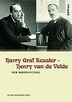 Harry Graf Kessler - Henry Van De Velde: Der Briefwechsel