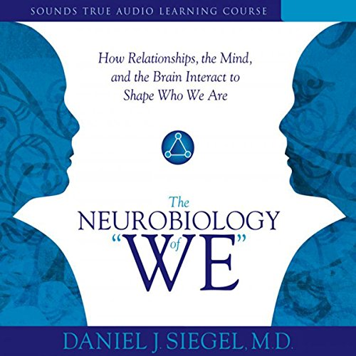 The Neurobiology of 'We'     How Relationships, the Mind, and the Brain Interact to Shape Who We Are              By:                                                                                                                                 Daniel J. Siegel                               Narrated by:                                                                                                                                 Daniel J. Siegel                      Length: 8 hrs and 9 mins     45 ratings     Overall 4.5
