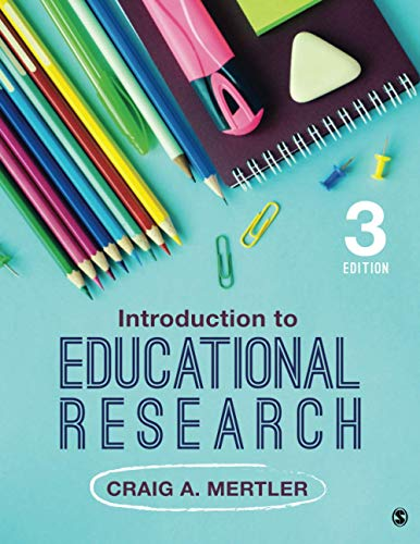 Compare Textbook Prices for Introduction to Educational Research Third Edition ISBN 9781544388311 by Mertler, Craig A.