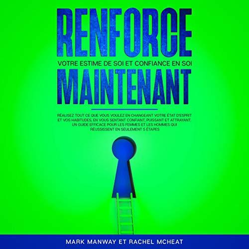Renforce Maintenant Votre Estime De Soi Et Confiance en Soi [Now Strengthen Your Self-Esteem and Self-Confidence]  By  cover art