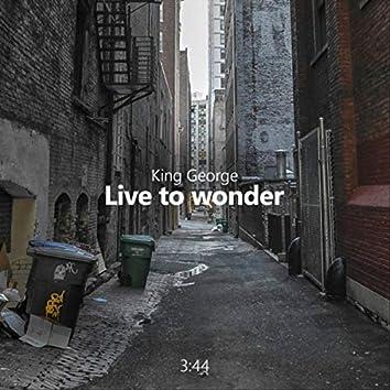 Live to Wonder