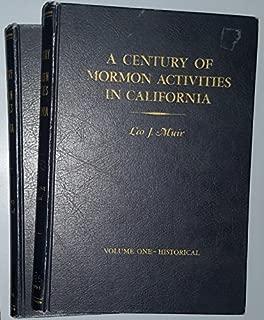 A CENTURY OF MORMON ACTIVITIES IN CALIFORNIA. TWO VOLUME SET.