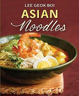 [Lee Geok Boi]のAsian Noodles (English Edition)