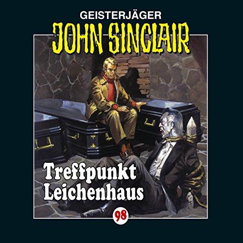 Treffpunkt Leichenhaus (John Sinclair 98) audiobook cover art