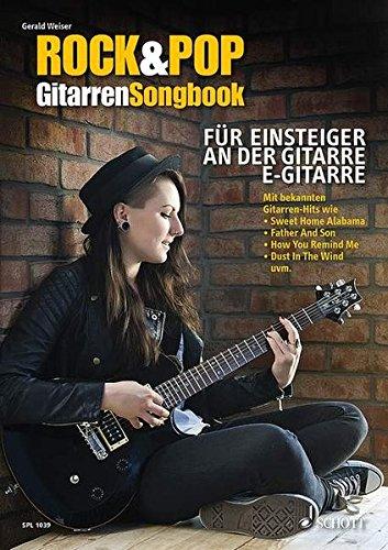 Rock & Pop Gitarren-Songbook: für Einsteiger an der Gitarre. Gitarre (Noten und TAB). (Schott Pro Line)