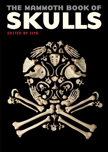 The Mammoth Book of Skulls: Exploring the Icon--from Fashion to Street Art (Mammoth Books)