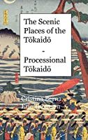 The Scenic Places of the Tōkaidō - Processional Tōkaidō: Premium