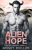 Alien Hope: A SciFi Alien Romance (Alien Invasion Book 5)