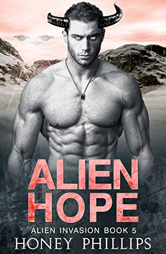 Alien Hope: A SciFi Alien Romance (Alien Invasion Book 5)