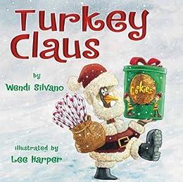 Turkey Claus (Turkey Trouble Book 2) by [Wendi Silvano, Lee Harper]