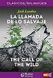 La Llamada De Lo Salvaje/ The Call Of The Wild (Colección Clásicos Bilingües)