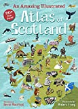 An Amazing Illustrated Atlas of Scotland (Kelpies World)