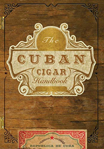 Compare Textbook Prices for The Cuban Cigar Handbook: The Discerning Aficionado's Guide to the Best Cuban Cigars in the World  ISBN 9781646431069 by Speranza, Matteo