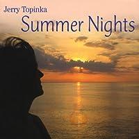 Summer Nights by Jerry Topinka (2013-05-03)