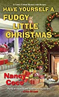 Have Yourself a Fudgy Little Christmas (A Candy-Coated Mystery Book 8)