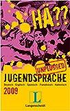 Langenscheidt Hä?? Jugendsprache unplugged 2009: Deutsch - Englisch - Spanisch - Französisch - Italienisch