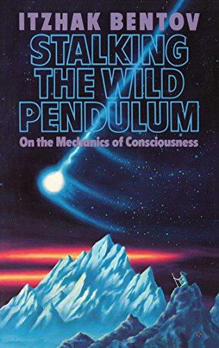 Stalking the Wild Pendulum: On the Mechanics of Consciousness
