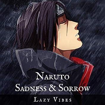 Naruto Sadness & Sorrow (The Saddest Music Ever)