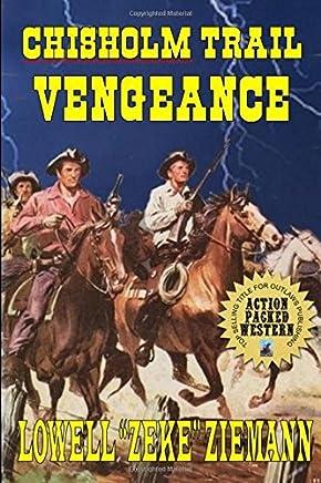 Chisholm Trail Vengeance: A Western Adventure