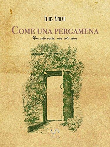 Come una pergamena: Non solo versi non solo rime (Italian Edition)