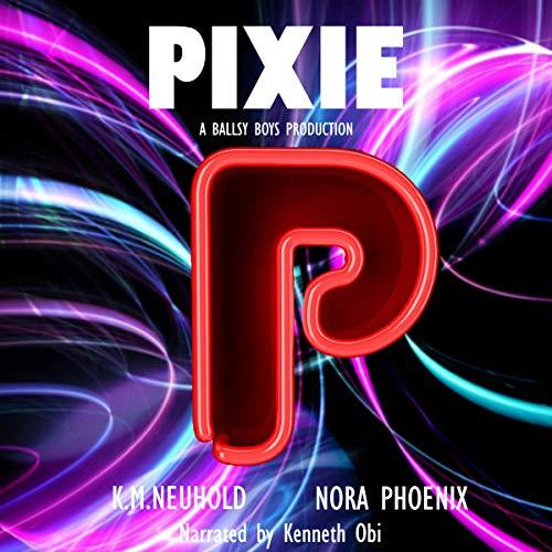 Pixie: Ballsy Boys, Book 5