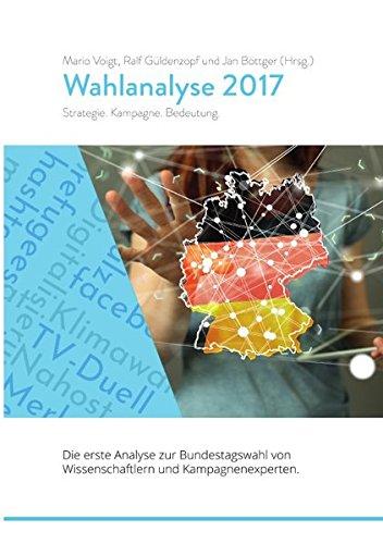 Wahlanalyse 2017: Strategie. Kampagne. Bedeutung.