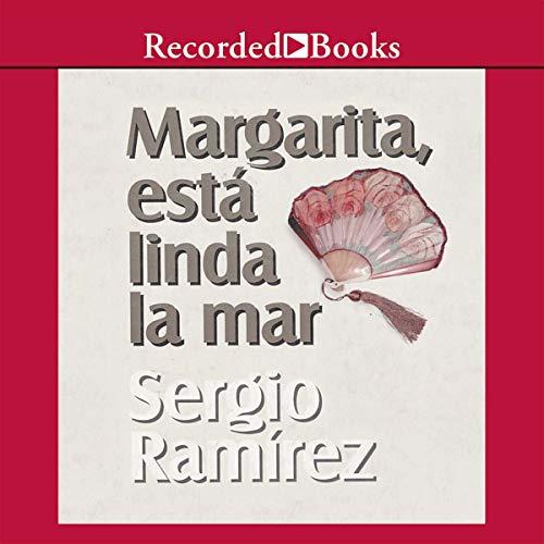 Margarita, Esta Linda la Mar (Texto Completo) [Margarita, How Beautiful the Sea] audiobook cover art