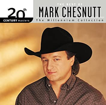 20th Century Masters: The Millennium Collection: Best of Mark Chesnutt