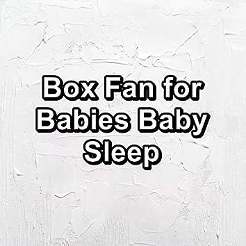 Box Fan for Babies Baby Sleep