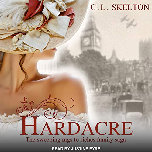 Hardacre     Hardacre Family Saga Series, Book 1              By:                                                                                                                                 CL Skelton                               Narrated by:                                                                                                                                 Justine Eyre                      Length: 17 hrs and 15 mins     3 ratings     Overall 4.0