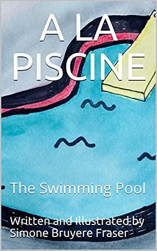 A LA PISCINE: The Swimming Pool (English Edition)