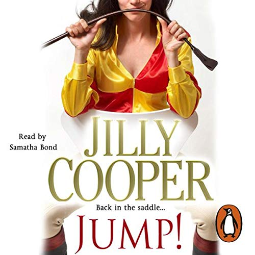 Jump!                   By:                                                                                                                                 Jilly Cooper                               Narrated by:                                                                                                                                 Samantha Bond                      Length: 6 hrs and 55 mins     7 ratings     Overall 4.0