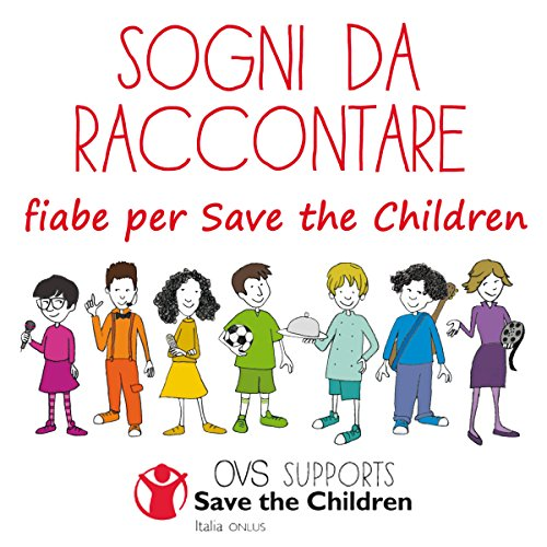 Sogni da raccontare: 7 fiabe. Un'iniziativa di OVS per Save the Children audiobook cover art