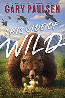 This Side of Wild: Mutts, Mares, and Laughing Dinosaurs by [Gary Paulsen, Tim Jessell]