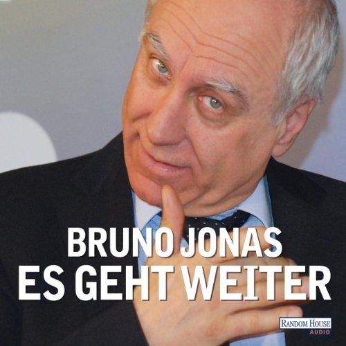 Es geht weiter                   Autor:                                                                                                                                 Bruno Jonas                               Sprecher:                                                                                                                                 Bruno Jonas                      Spieldauer: 2 Std. und 4 Min.     15 Bewertungen     Gesamt 4,5