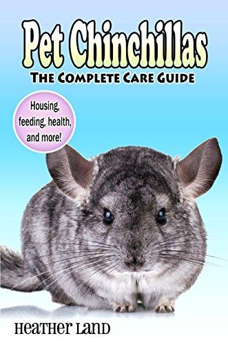 Pet Chinchillas: The Complete Care Guide (English Edition)
