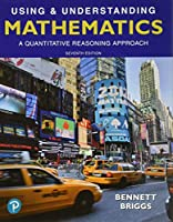 Using & Understanding Mathematics: A Quantitative Reasoning Approach Plus MyLab Math with Pearson eText -- 18 Week Access Card Package