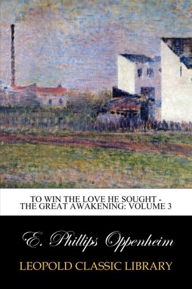 のどシーサイド決済To Win the Love He Sought - The Great Awakening: Volume 3