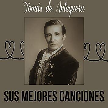Tomás de Antequera / Sus Mejores Canciones