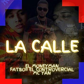 La Calle (feat. MC Yan & Fatboii el Controvercial)