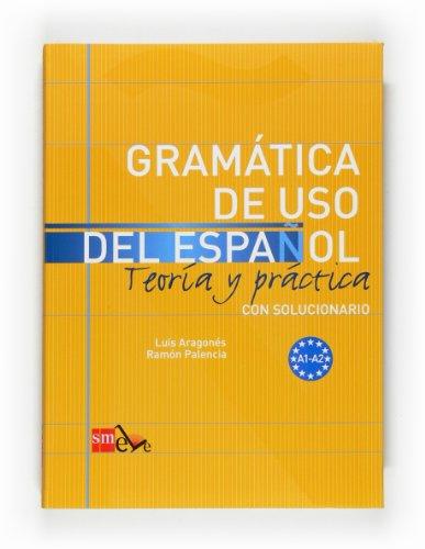 Gramática de uso del Español. A1-A2: Teoría y práctica, con solucionario