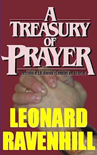 A Treasury of Prayer by E. M. Bounds (English Edition)