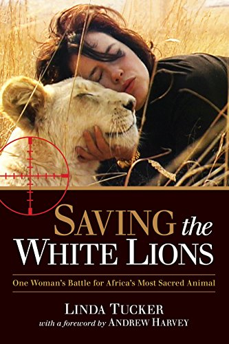 Saving the White Lions: One Woman's Battle for Africa's Most Sacred Animal (White Cat With Blue Eyes For Sale)