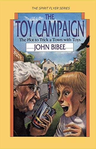 The Toy Campaign: The Plot to Trick a Town with Toys (The Spirit Flyer Series, Band 2)
