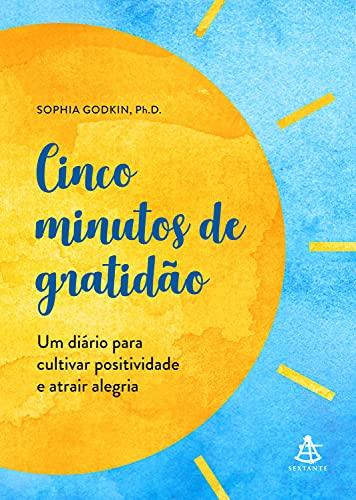 Cinco minutos de gratidão: Um diário para cultivar positividade e atrair alegria