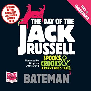 The Day of the Jack Russell                   By:                                                                                                                                 Colin Bateman                               Narrated by:                                                                                                                                 Stephen Armstrong                      Length: 8 hrs and 22 mins     104 ratings     Overall 3.9