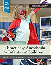 A Practice of Anesthesia for Infants and Children, 6e